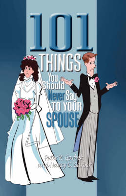 101 Things You Should Never Say to Your Spouse (Paperback)