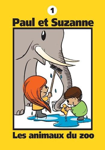 Paul Et Suzanne - Les Animaux Du Zoo - Collection Paul Et Suzanne 1 (Paperback)