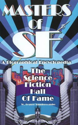 Masters of SF: A Biographical Encyclopedia - The Science Fiction Hall of Fame (Paperback)