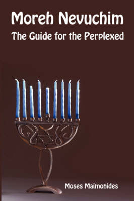 Moreh Nevuchim - The Guide for the Perplexed (Paperback)