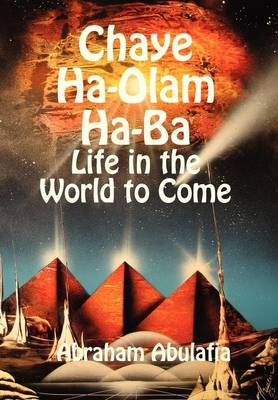Chaye Ha-Olam Ha-Ba - Life in the World to Come (Hardback)