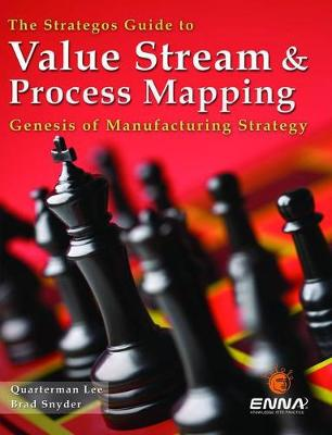The Strategos Guide to Value Stream and Process Mapping (Paperback)