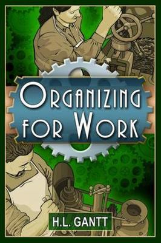 Organizing for Work, by Gantt (Paperback)