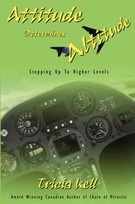 Attitude Determines Altitude (Paperback)