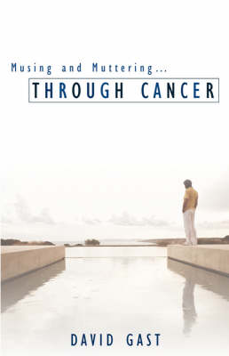 Musing and Muttering...Through Cancer (Paperback)