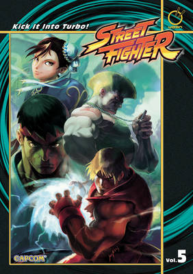 Street Fighter: Kick it into Turbo! v. 5 (Paperback)