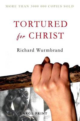 Tortured for Christ: Large Print Edition (Paperback)