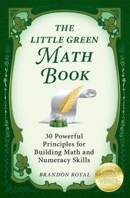 The Little Green Math Book: 30 Powerful Principles for Building Math and Numeracy Skills (Paperback)
