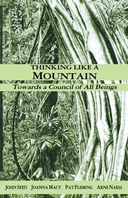 Thinking Like a Mountain: Towards a Council of All Beings (Paperback)