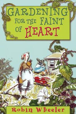 Gardening for the Faint of Heart (Paperback)