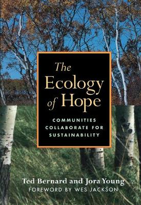 The Ecology of Hope: Communities Collaborate for Sustainability (Paperback)