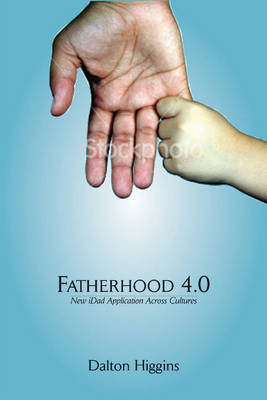 Fatherhood 4.0: New iDad Application Across Cultures (Paperback)