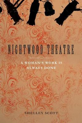Nightwood Theatre: A Woman's Work Is Always Done (Paperback)