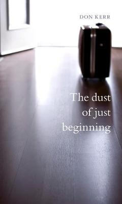 The dust of just beginning - Mingling Voices Series (Paperback)