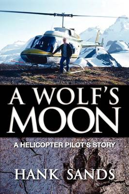 A Wolf's Moon: A Helicopter Pilot's Story (Paperback)