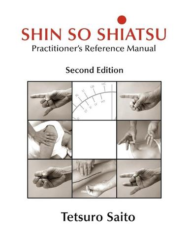 Shin So Shiatsu: Healing the Deeper Meridian Systems - Practitioner's Reference Manual, Second Edition (Paperback)