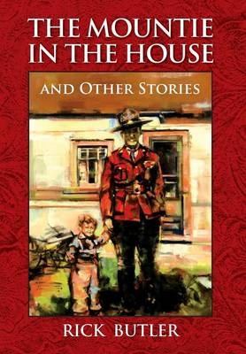 The Mountie in the House and Other Stories (Hardback)