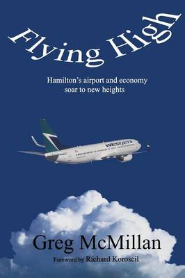 Flying High: Hamilton's Airport & Economy Soar to New Heights (Paperback)