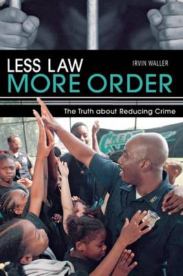 Less Law More Order: The Truth About Reducing Crime (Paperback)