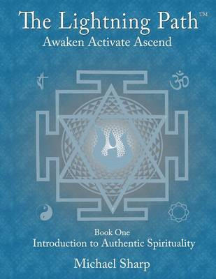 Lightning Path Workbook One: Introduction to the Authentic Spirituality - Lightning Path Workbooks 1 (Paperback)
