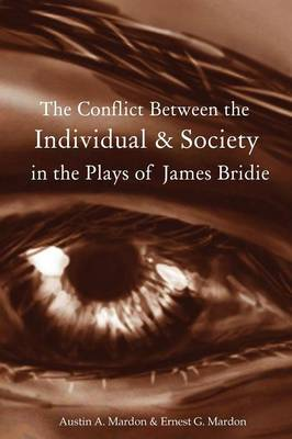 The Conflict Between the Individual & Society in the Plays of James Bridie (Paperback)