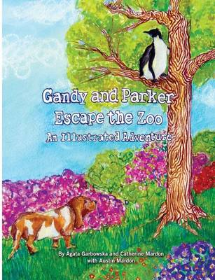Gandy and Parker Escape the Zoo: An Illustrated Adventure (Paperback)