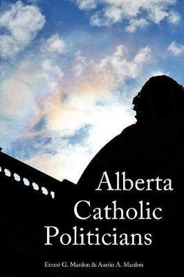 Alberta Catholic Politicians (Paperback)