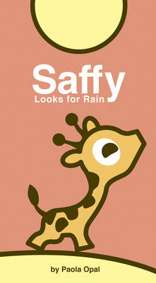 Saffy Looks For Rain (Board book)