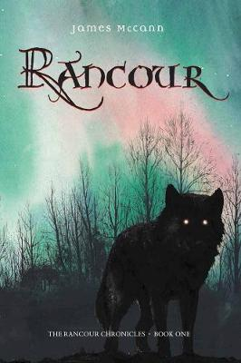 Rancour: The Rancour Chronicles: Book I (Paperback)