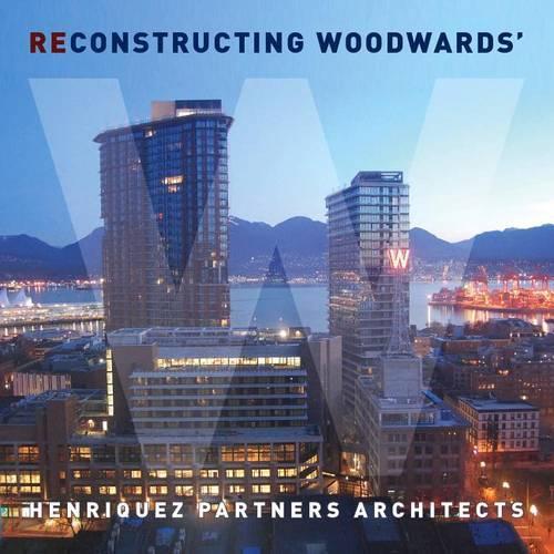 Deconstructing/reconstructing Woodward's: A Flip Book (Paperback)