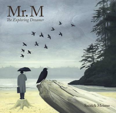Mr. M: The Exploring Dreamer (Hardback)