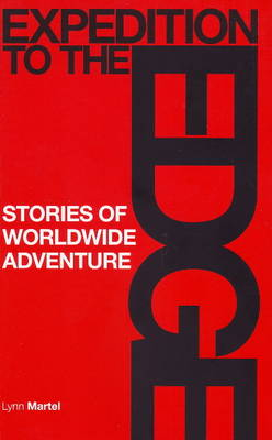 Expedition to the Edge: Stories of Worldwide Adventure (Paperback)