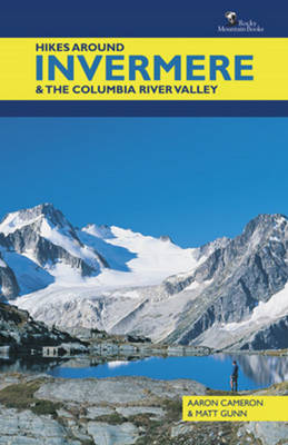 Hikes Around Invermere & the Columbia River Valley (Paperback)