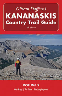 Gillean Daffern's Kananaskis Country Trail Guide - 4th Edition: Volume 2: West Bragg, The Elbow, The Jumpingpound (Paperback)