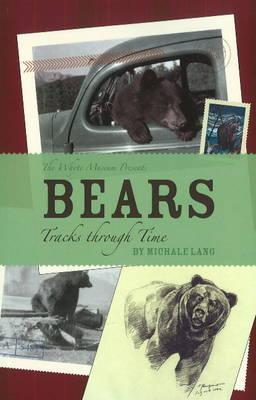 Bears: Tracks through Time (Paperback)