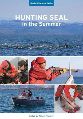 Hunting Seal in the Summer - Hunter Education Series (Paperback)