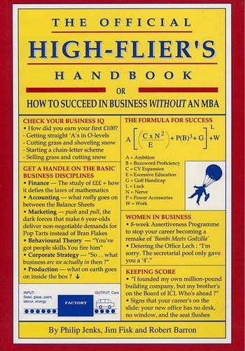 The Official High-flier's Handbook: How to Succeed in Business without an MBA (Paperback)