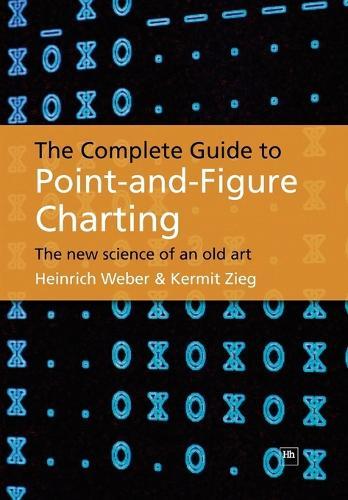 The Complete Guide to Point and Figure Charting: The New Science of an Old Art (Paperback)
