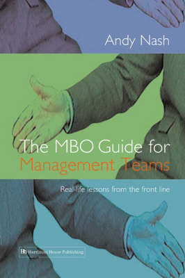 The MBO Guide for Management Teams: Real-life Lessons from the Front Line (Hardback)