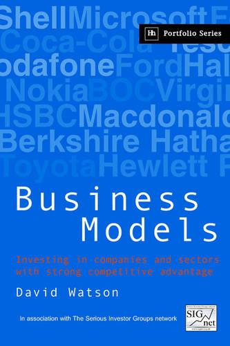 Business Models: Investing in Companies and Sectors with Strong Competitive Advantage (Paperback)