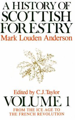 A History of Scottish Forestry (Paperback)