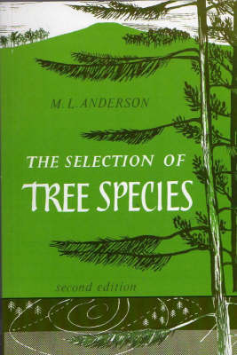 The Selection of Tree Species: An Ecological Basis of Site Classification for Conditions Found in Great Britain and Ireland (Paperback)