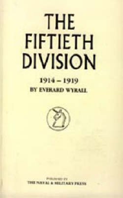 The Fiftieth Division 1914-1919 (Hardback)