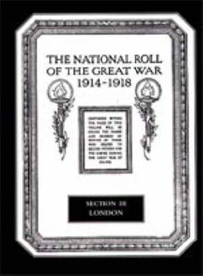 The National Roll of the Great War 1914-1918: London Section III (Hardback)