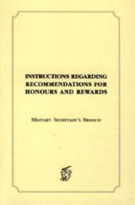 Instructions Regarding Recommendations for Honours and Awards (1918) (Paperback)