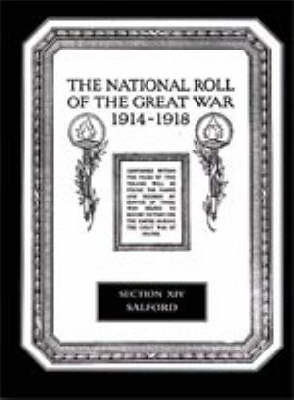 The National Roll of the Great War 1914-1918: Salford Section XIV (Hardback)