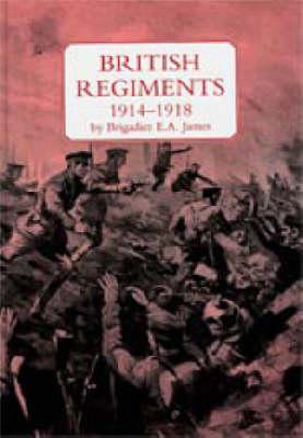 British Regiments, 1914-18 (Hardback)