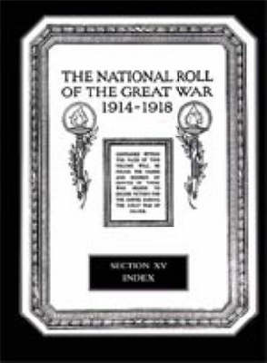 The National Roll of the Great War 1914-1918: Index (Hardback)