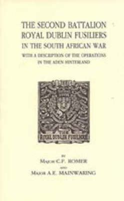 The Second Battalion Royal Dublin Fusiliers in the South African War (Hardback)