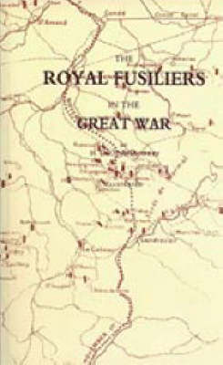 The Royal Fusiliers in the Great War (Hardback)
